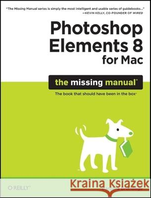 Photoshop Elements 8 for Mac: The Missing Manual Barbara Brundage 9780596804961