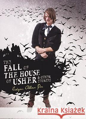 The Fall of the House of Usher & Other Stories Edgar Allan Poe 9780606230742