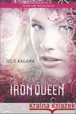The Iron Queen Julie Kagawa 9780606232586