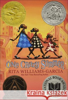 One Crazy Summer Rita Williams-Garcia 9780606235556 Turtleback Books
