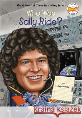 Who Was Sally Ride? Megan Stine 9780606316835 Turtleback Books