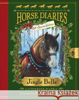 Jingle Bells (Horse Diaries Special Edition) Catherine Hapka Ruth Sanderson 9780606360241