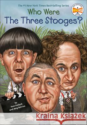 Who Were the Three Stooges? Pam Pollack Meg Belviso 9780606393201 Turtleback Books