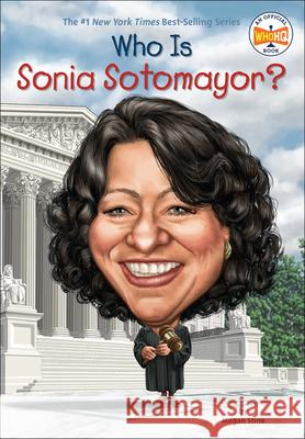 Who Is Sonia Sotomayor? Megan Stine Dede Putra Nancy Harrison 9780606397797 Turtleback Books