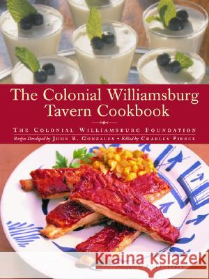 The Colonial Williamsburg Tavern Cookbook Colonial Williamsburg Foundation         Charles Pierce Colonial Williamsburg Foundation 9780609602867