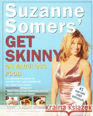 Suzanne Somers' Get Skinny on Fabulous Food Suzanne Somers 9780609802373