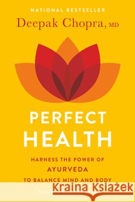 Perfect Health--Revised and Updated: The Complete Mind Body Guide Deepak Chopra 9780609806944 Harmony