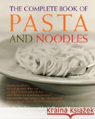 The Complete Book of Pasta and Noodles Cook's Illustrated Magazine 9780609809303