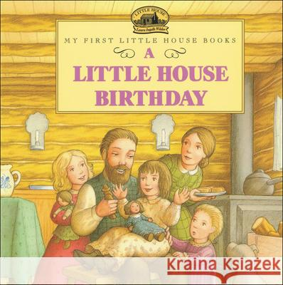 A Little House Birthday: Adapted from the Little House Books by Laura Ingalls Wilder Laura Ingalls Wilder Doris Ettlinger 9780613117920