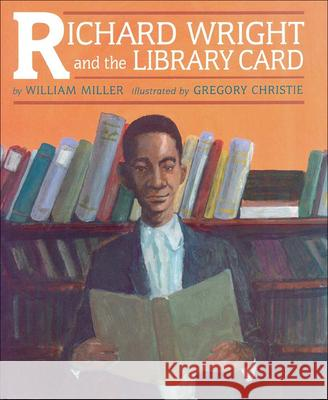Richard Wright and the Library Card William Miller Gregory Christie 9780613229258