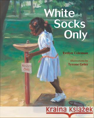 White Socks Only Evelyn Coleman Tyrone Geter 9780613229609