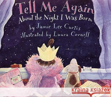 Tell Me Again about the Night I Was Born Jamie Lee Curtis Laura Cornell 9780613301527 Tandem Library