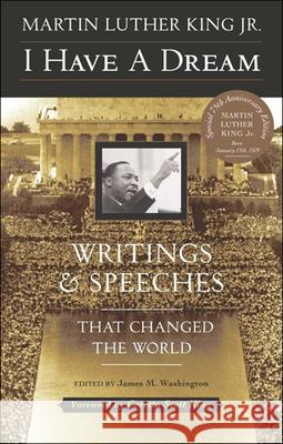 I Have a Dream: Writings and Speeches That Changed the World Martin Luther, Jr. King James Washington Coretta Scott King 9780613437493
