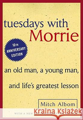 Tuesdays with Morrie: An Old Man, a Young Man, and Life's Greatest Lesson: An Old Man, a Young Man, and Life's Greatest Lesson Mitch Albom 9780613550758 Tandem Library
