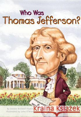Who Was Thomas Jefferson? Dennis Brindell Fradin John O'Brien 9780613634861 Tandem Library