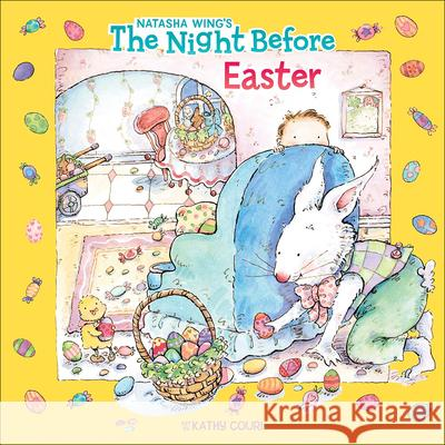 The Night Before Easter Natasha Wing Kathy Couri 9780613724203