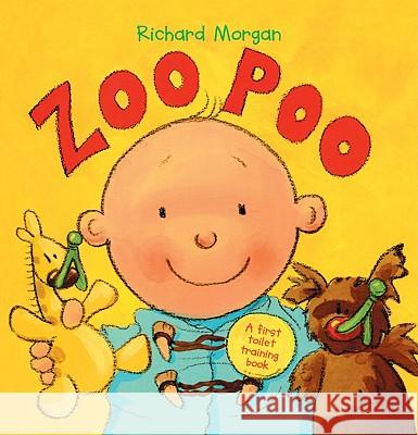 Zoo Poo: A First Toilet Training Book: A First Look at Toilet Training Richard Morgan 9780613813570