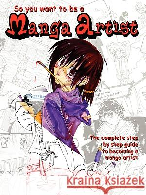 So You Want to Be a Manga Artist Nicole Pelham Danielle Pelham 9780615135588