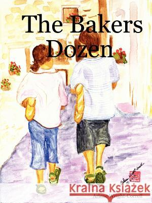 The Bakers Dozen Arlene Wright-Correll 9780615147567