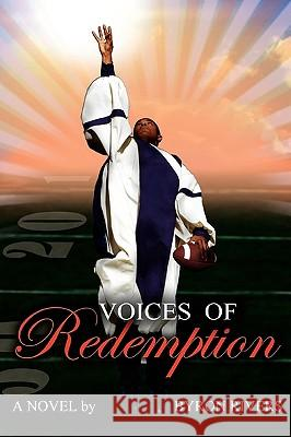 Voices of Redemption Byron Rivers 9780615191997