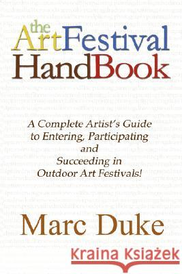 The Art Festival Handbook Marc Duke 9780615198149