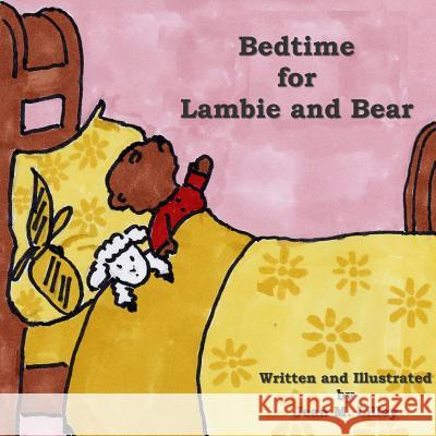 Bedtime for Lambie and Bear John W. Harvey Jean M. Lilley 9780615238999