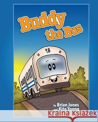 Buddy the Bus Brian Jones Kito Young 9780615252599