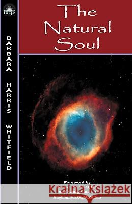 The Natural Soul Barbara Harris Whitfield Charles L. Whitfield Donald L. Brennan 9780615330037 Muse House Press/Pennington