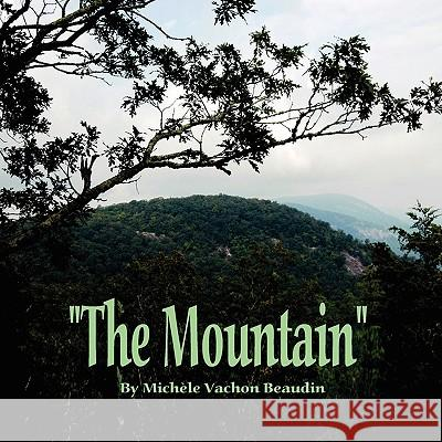 The Mountain Michele Vachon Beaudin 9780615339634