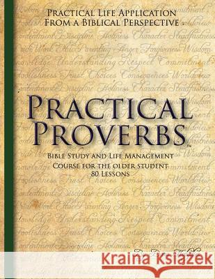 Practical Proverbs for Older Students Dara Halydier 9780615422022