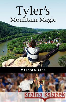 Tyler's Mountain Magic Malcolm Ater 9780615440811