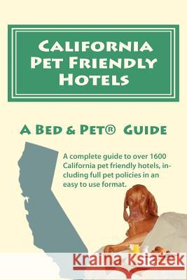 California Pet Friendly Hotels Milo Maxwell Laurence A. Canter 9780615499048