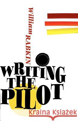 Writing the Pilot William Rabkin 9780615533612