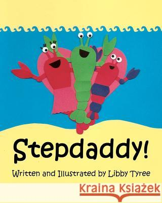 Stepdaddy! Libby Tyree 9780615546377