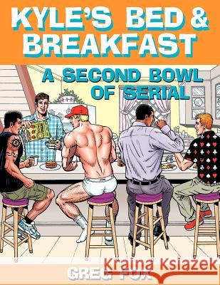 Kyle's Bed & Breakfast: A Second Bowl of Serial Greg Fox 9780615627052