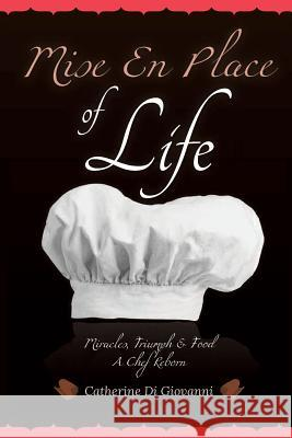 Mise En Place of Life Catherine a. Digiovanni 9780615691527