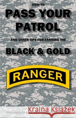 How to Pass Your Patrol and Other Tips for Earning the Black & Gold Con Creatwal 9780615708300