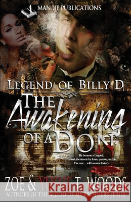 Legend of Billy D: The Awakening of a Don Zoe Woods Yusuf T. Woods 9780615772547