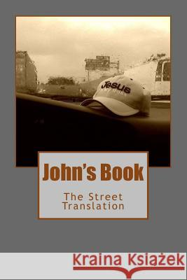 John's Book: The Street Translation John                                     Nicolas V. Joachim 9780615803135