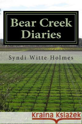 Bear Creek Diaries: Poems Along a Country Road in North Carolina MS Syndi Witte Holmes 9780615847153