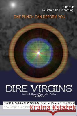 Dire Virgins Ian Wood 9780615856858
