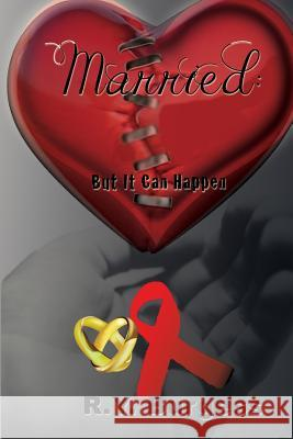 Married: But It Can Happen Renee y. Burgess Matthew Williams 9780615861609