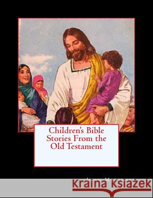 Children's Bible Stories from the Old Testament John Marshall 9780615986456