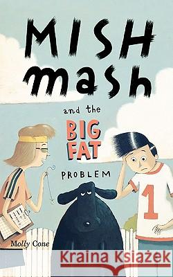 Mishmash and the Big Fat Problem Molly Cone Leonard Shortall 9780618070381