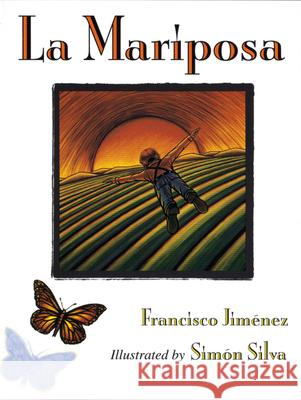 La Mariposa = The Butterfly Francisco Jimenez Simon Silva 9780618073177 Houghton Mifflin Company