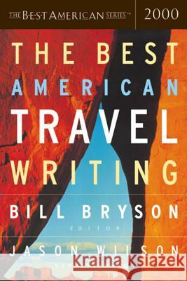 The Best American Travel Writing Bill Bryson Jason Wilson 9780618074679 Mariner Books