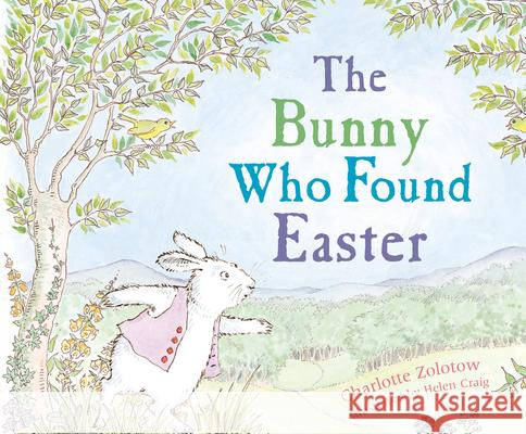 The Bunny Who Found Easter Charlotte Zolotow Helen Craig 9780618111275 Houghton Mifflin Company