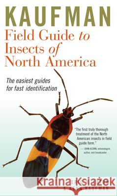 Kaufman Field Guide to Insects of North America Eric R. Eaton Kenn Kaufman Rick Bowers 9780618153107