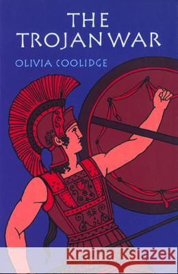 The Trojan War Olivia E. Coolidge Edouard Marcel Sandoz 9780618154289