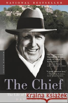 The Chief: The Life of William Randolph Hearst David Nasaw 9780618154463 Mariner Books